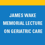 James Wake Memorial Lecture to feature geriatric and palliative care expert