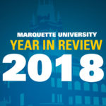 Marquette Year in Review – 2018